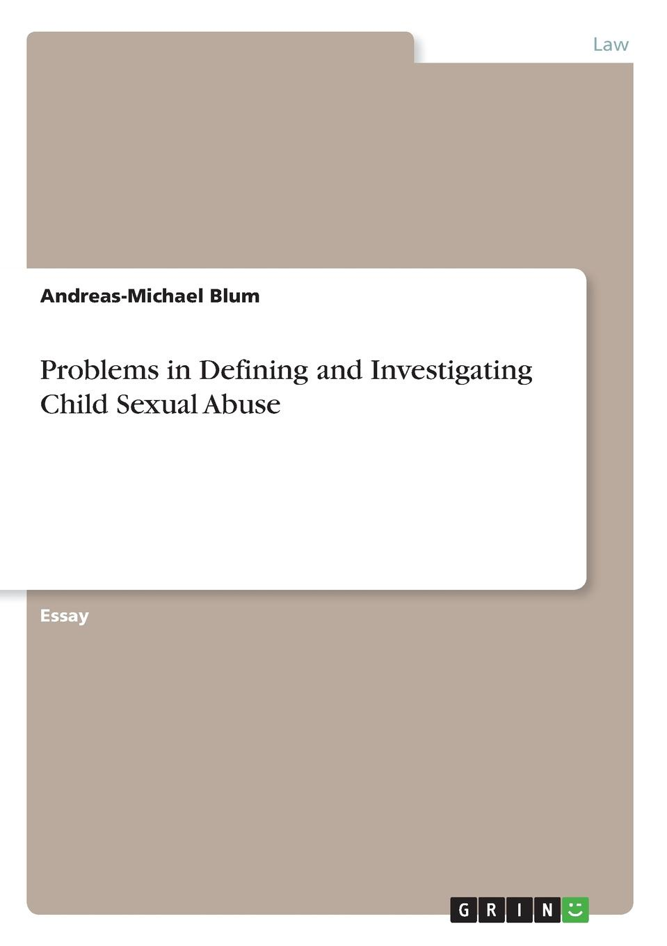 Фото - Andreas-Michael Blum Problems in Defining and Investigating Child Sexual Abuse patterns of child sexual abuse
