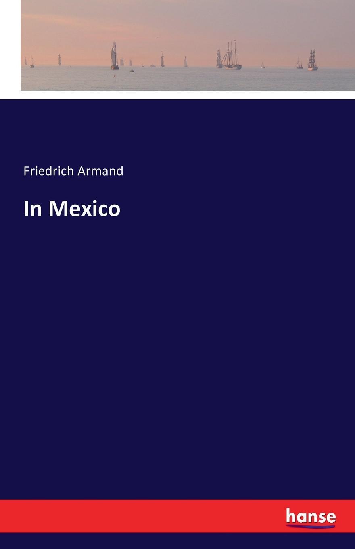 Friedrich Armand In Mexico friedrich armand strubberg saat und ernte