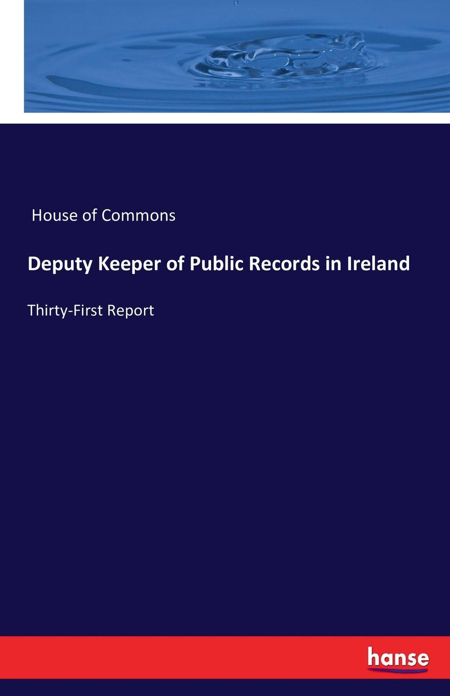 House of Commons Deputy Keeper of Public Records in Ireland keeper of the keys