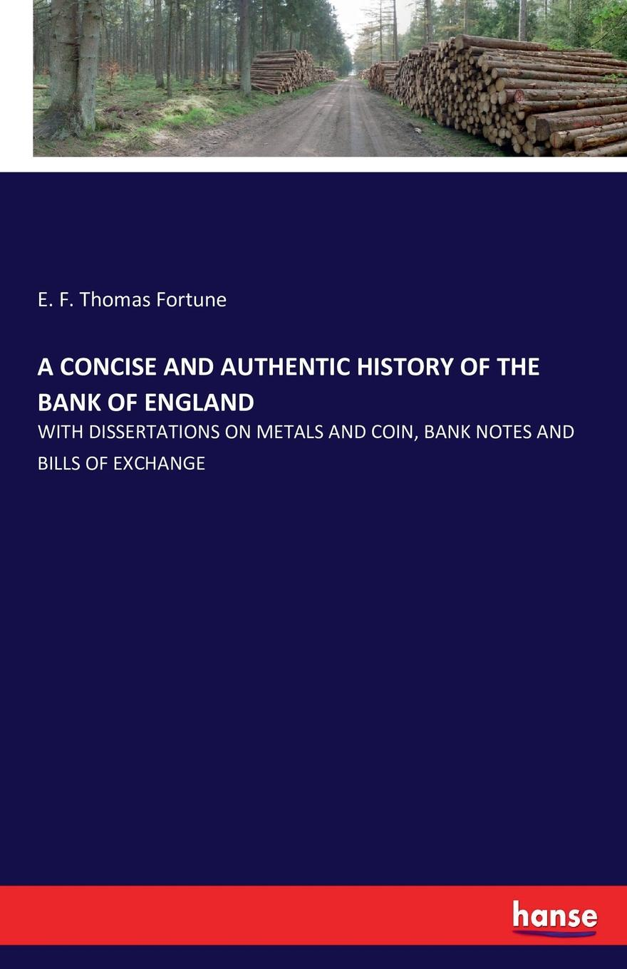 A CONCISE AND AUTHENTIC HISTORY OF THE BANK OF ENGLAND A CONCISE AND AUTHENTIC HISTORY OF THE BANK OF ENGLAND - WITH...