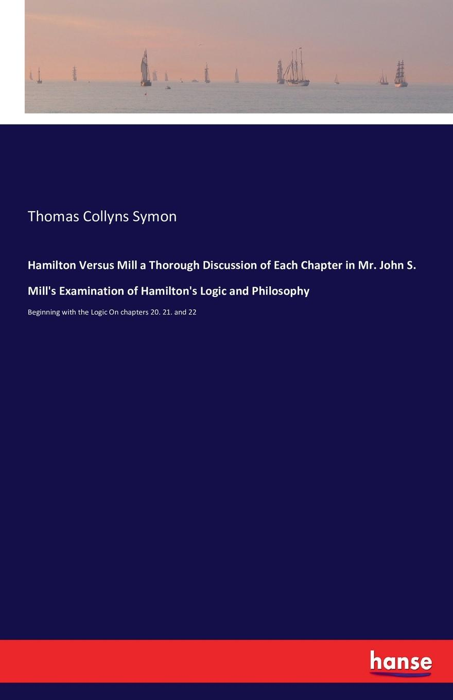 william irwin ender s game and philosophy the logic gate is down Thomas Collyns Symon Hamilton Versus Mill a Thorough Discussion of Each Chapter in Mr. John S. Mill.s Examination of Hamilton.s Logic and Philosophy