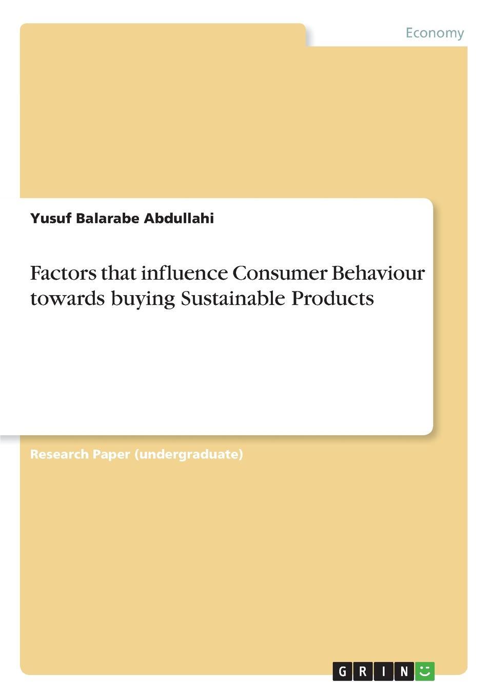 цены на Yusuf Balarabe Abdullahi Factors that influence Consumer Behaviour towards buying Sustainable Products  в интернет-магазинах