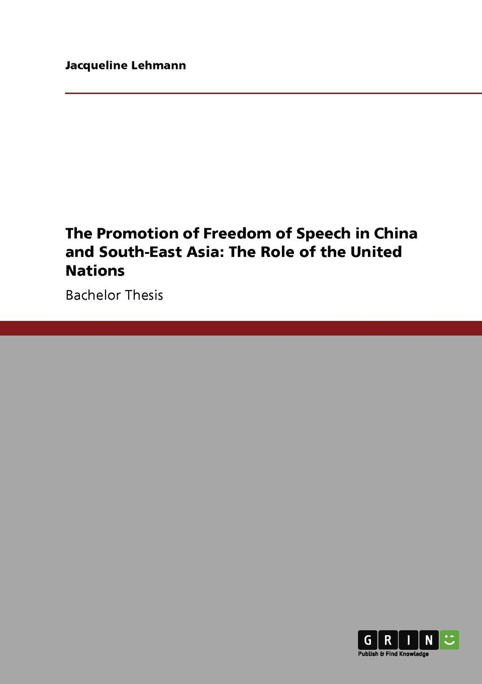 Jacqueline Lehmann The Promotion of Freedom of Speech in China and South-East Asia. The Role of the United Nations a short history of south east asia