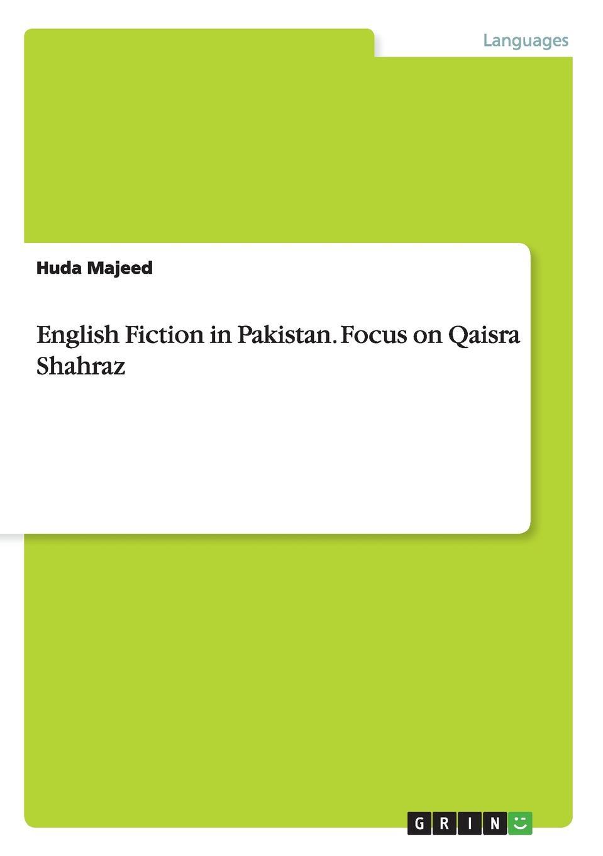 Huda Majeed English Fiction in Pakistan. Focus on Qaisra Shahraz недорго, оригинальная цена