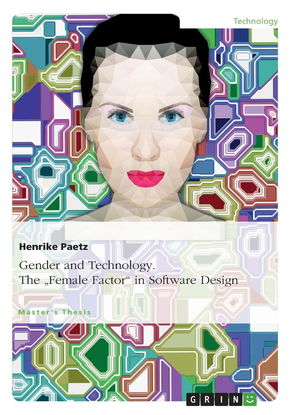 Henrike Paetz Gender and Technology. The Female Factor in Software Design gender culture and politics in punjab a perspective