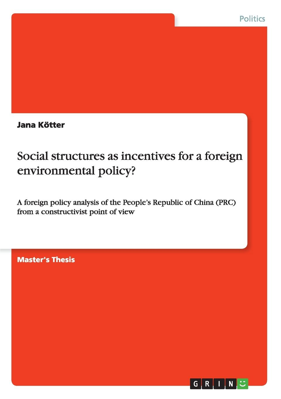Jana Kötter Social structures as incentives for a foreign environmental policy. цена