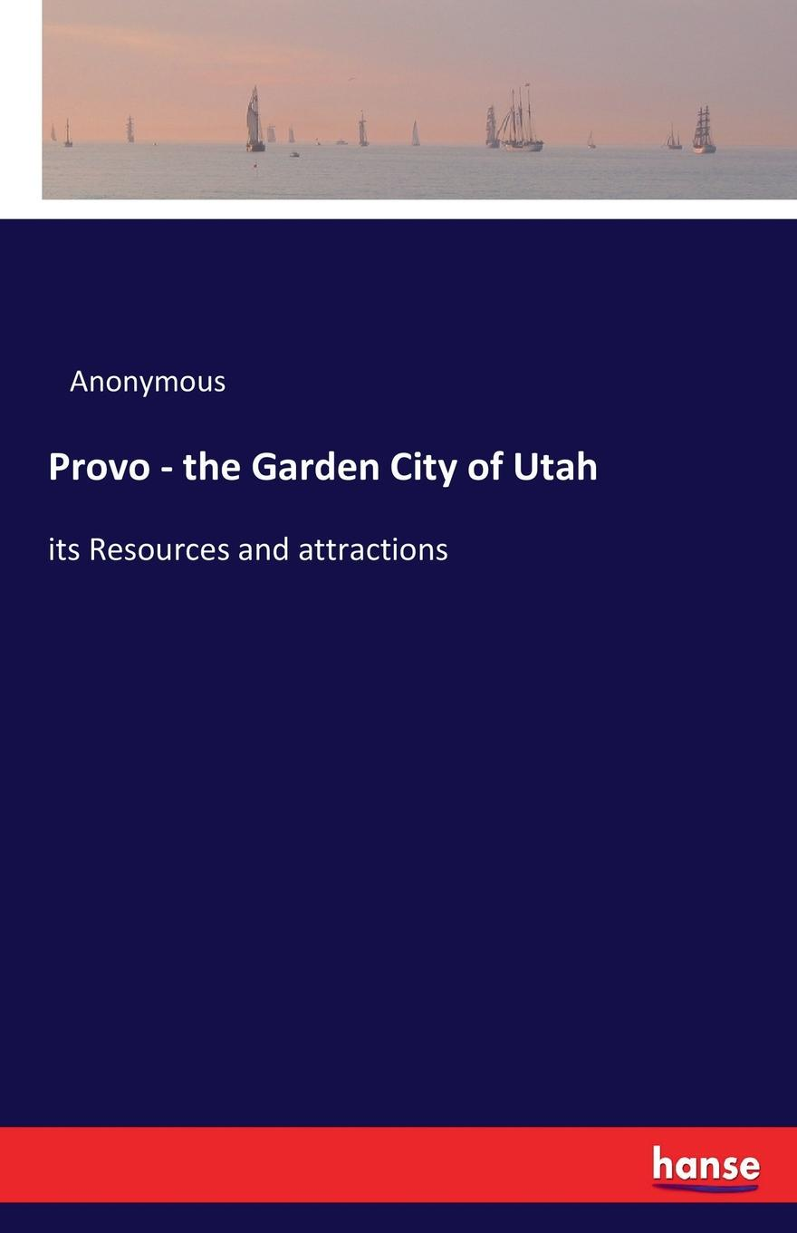 M. l'abbé Trochon Provo - the Garden City of Utah