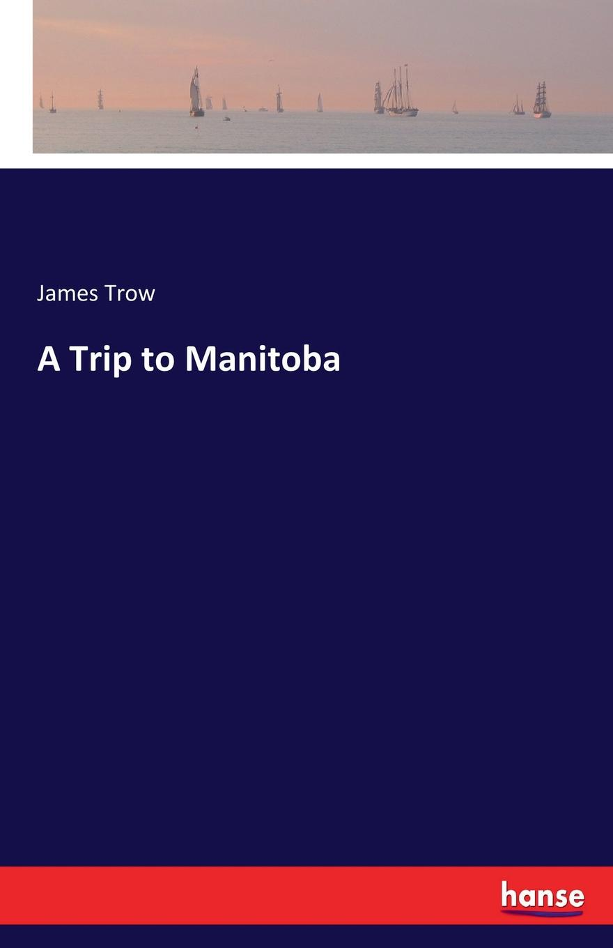 James Trow A Trip to Manitoba кабель ввг пнг а ls 2х2 5 10м гост