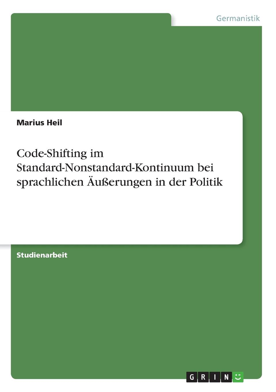 Фото - Marius Heil Code-Shifting im Standard-Nonstandard-Kontinuum bei sprachlichen Ausserungen in der Politik рюкзак code code co073bwbyzk6