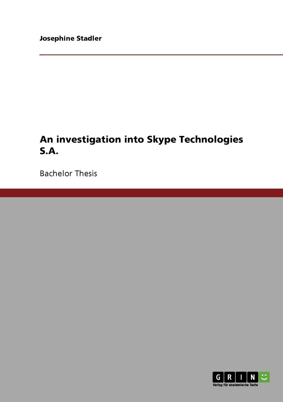 Josephine Stadler An investigation into Skype Technologies S.A. цена