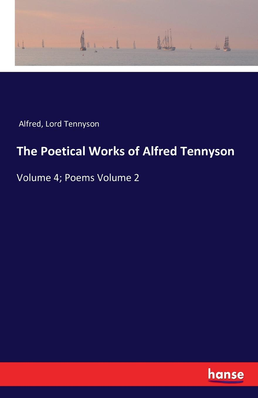 Lord Tennyson Alfred The Poetical Works of Alfred Tennyson alfred tennyson the lady of shalott