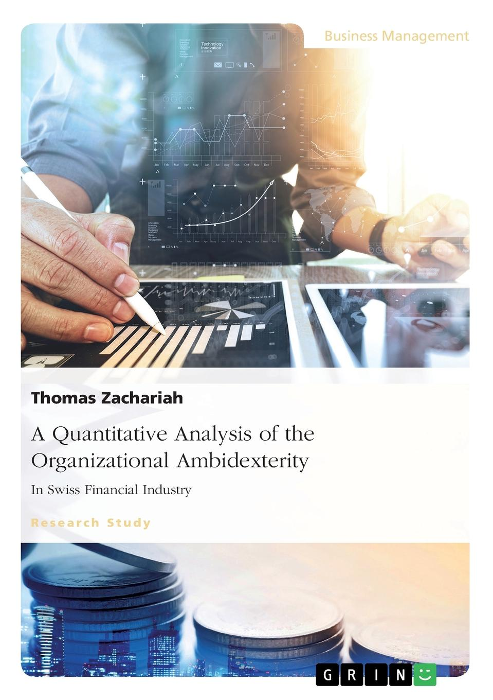 Thomas Zachariah A Quantitative Analysis of the Organizational Ambidexterity in Swiss Financial Industry недорго, оригинальная цена