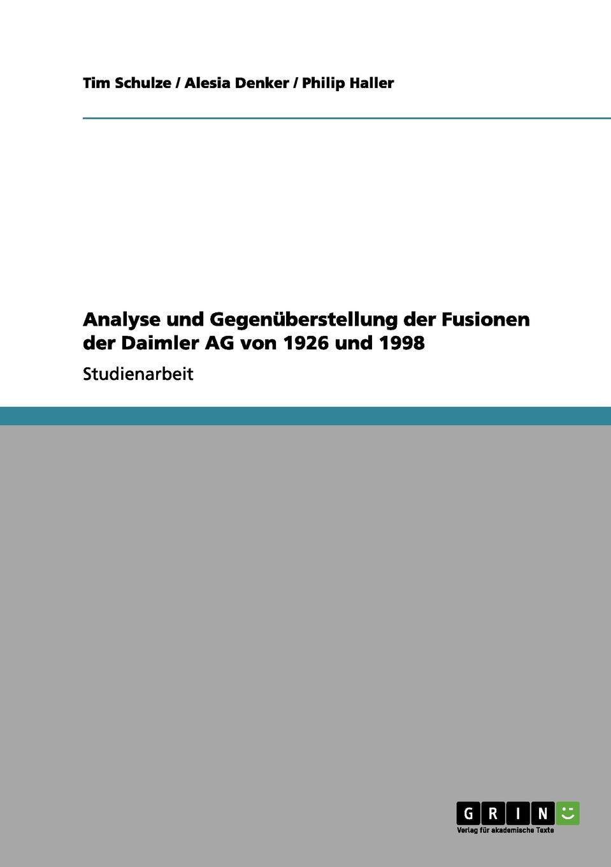Tim Schulze, Philip Haller, Alesia Denker Analyse und Gegenuberstellung der Fusionen der Daimler AG von 1926 und 1998 stefan molkentin kundenabwanderungen bei ubernahmen und fusionen