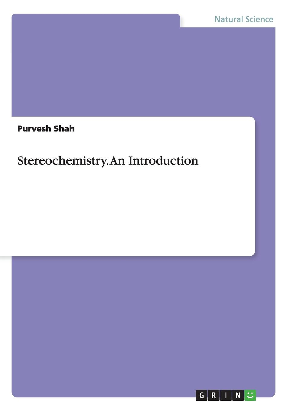 Purvesh Shah Stereochemistry. An Introduction introduction