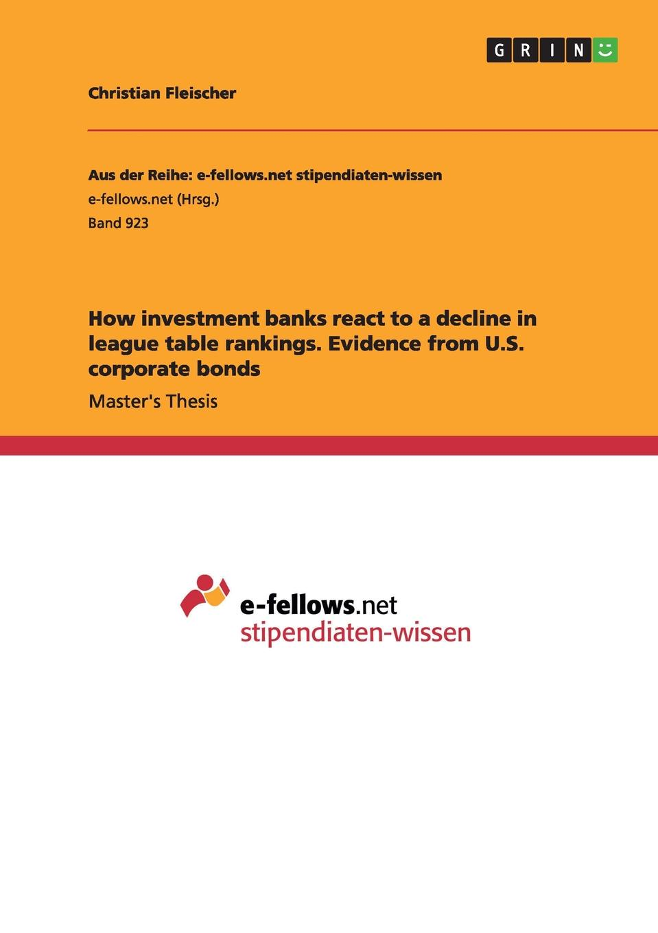 Christian Fleischer How investment banks react to a decline in league table rankings. Evidence from U.S. corporate bonds jerald pinto e quantitative investment analysis workbook