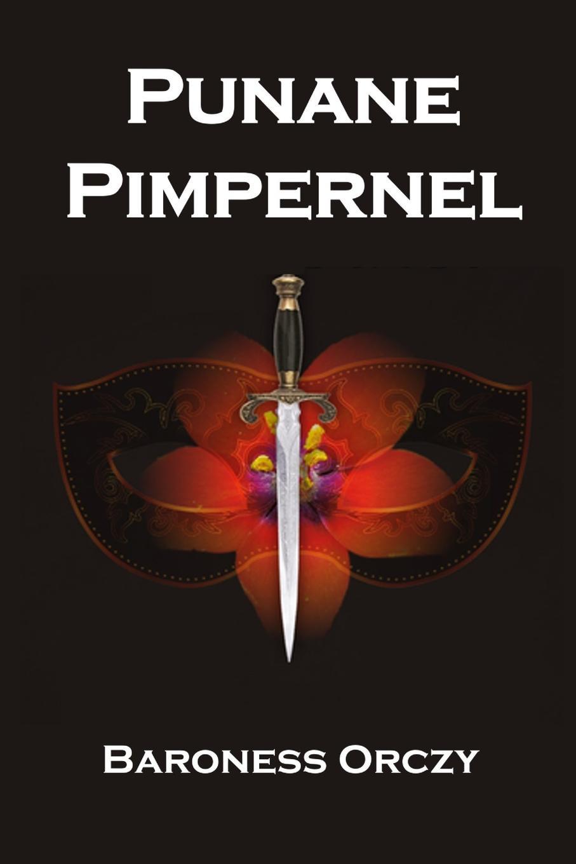 Baroness Orczy Punane Pimpernel. The Scarlet Pimpernel, Estonian edition anne applebaum punane näljahäda