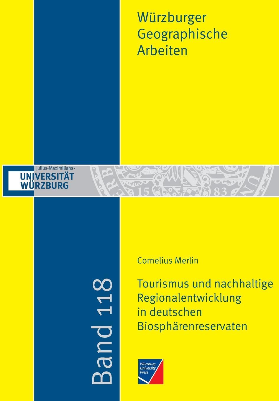 Cornelius Merlin Tourismus und nachhaltige Regionalentwicklung in deutschen Biospharenreservaten der spreewald