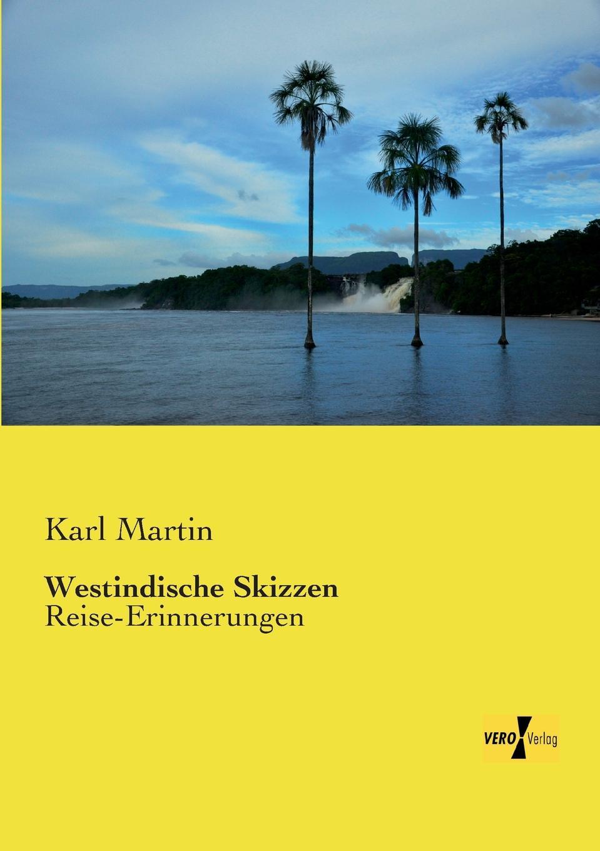 Karl Martin Westindische Skizzen wilhelm von beck erlebnisse und abenteuer im chinakriege