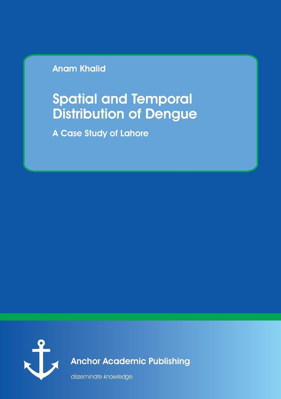 Anam Khalid Spatial and Temporal Distribution of Dengue. A Case Study of Lahore haile adamu pattern ecological study of the woodland vegetation in metema area