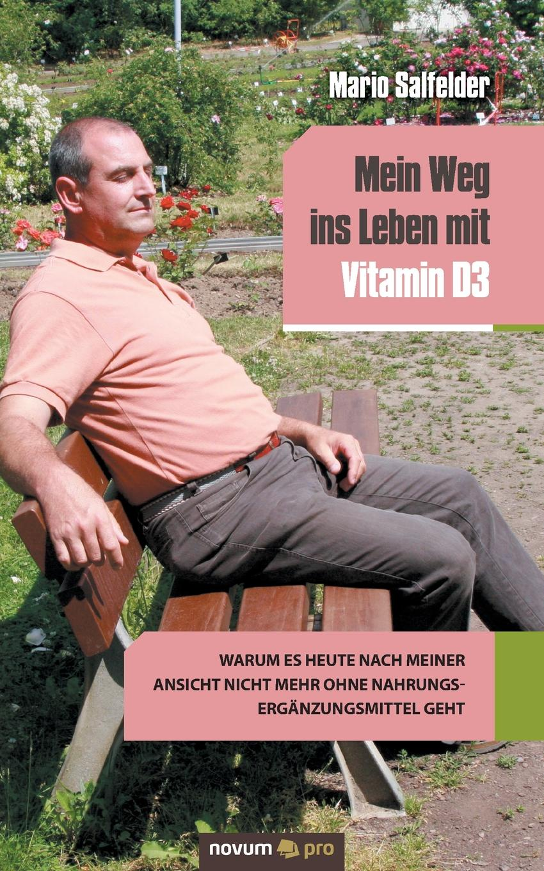 M. S. Mein Weg ins Leben mit Vitamin D3 ingeborg benda das leben ist ein geheimnis