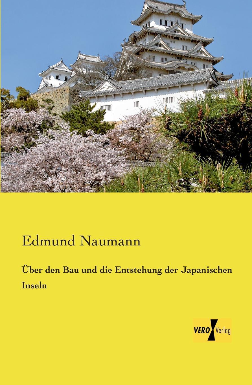 Edmund Naumann Uber Den Bau Und Die Entstehung Der Japanischen Inseln v naumann quos ego fehdebriefe wider den grafen paul hoensbroech