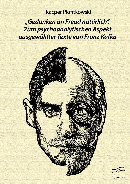 Kacper Piontkowski .Gedanken an Freud naturlich