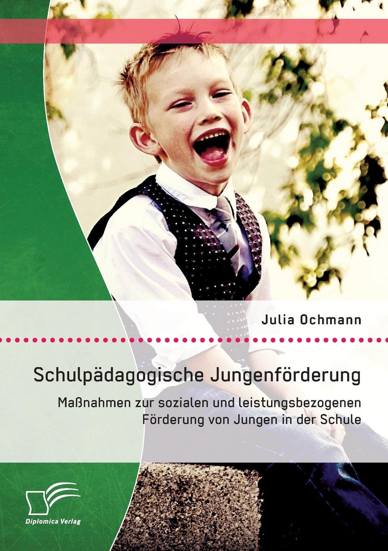 Julia Ochmann Schulpadagogische Jungenforderung. Massnahmen zur sozialen und leistungsbezogenen Forderung von Jungen in der Schule wassil sachariew graphische arbeiten der schule von samokow