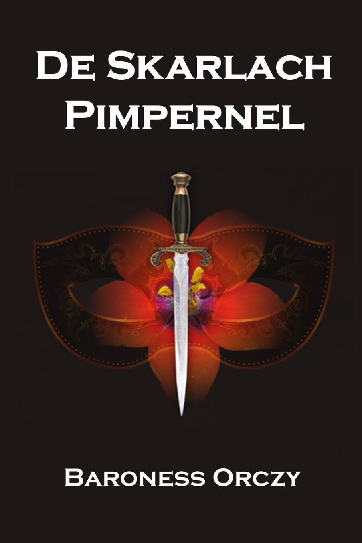 Baroness Orczy De Skarlach Pimpernel. The Scarlet Pimpernel, Frisian edition free shipping q5669 60664 for hp designjet t610 t1100 z2100 z3100 z3200 vacuum fan aerosol fan assembly original used