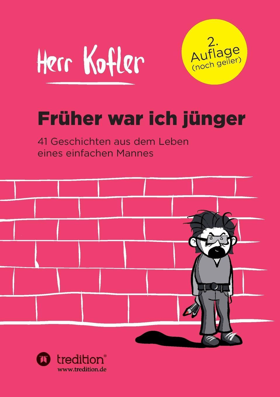 Herr Kofler Fruher war ich junger herr der diebe