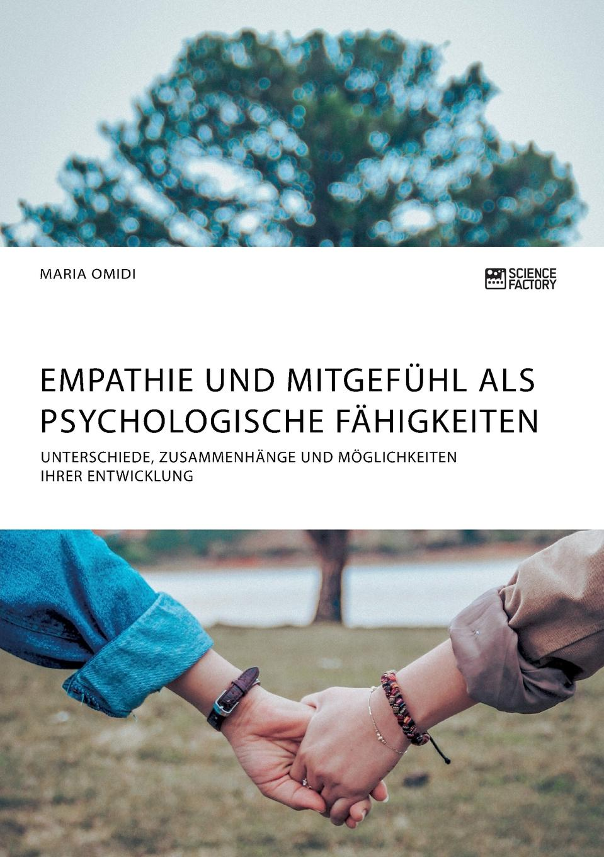 Maria Omidi Empathie und Mitgefuhl als psychologische Fahigkeiten цена 2017