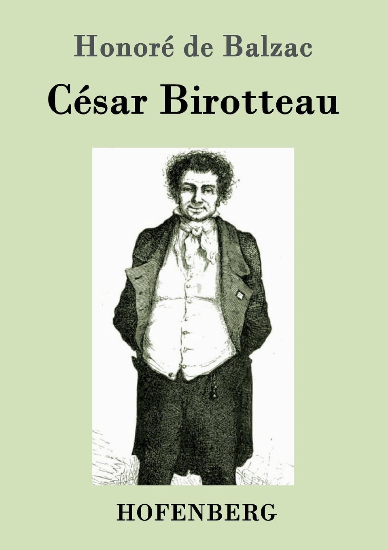 Honoré de Balzac Cesar Birotteau honoré de balzac eine evatochter