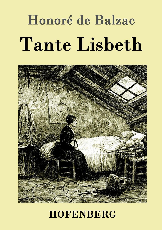 Honoré de Balzac Tante Lisbeth wonderment the lisbeth zwerger collection