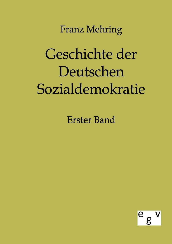 Franz Mehring Geschichte der Deutschen Sozialdemokratie otto georg alexander mejer zur geschichte der romisch deutschen frage