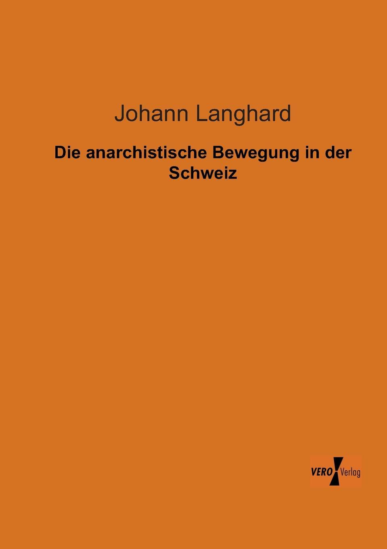 Johann Langhard Die Anarchistische Bewegung in Der Schweiz johann langhard die anarchistische bewegung in der schweiz