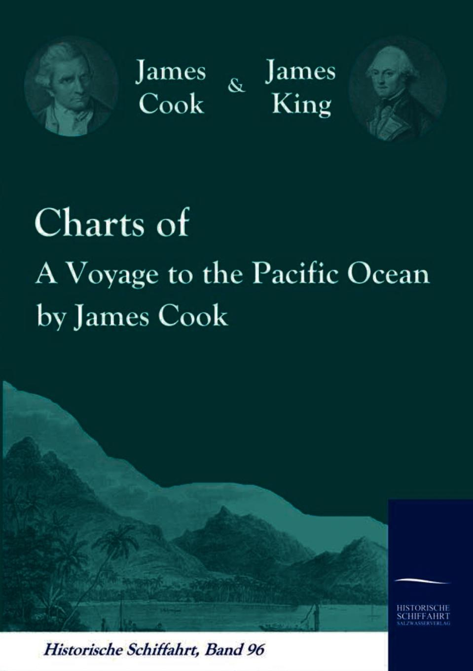 James Cook, James King Charts of A Voyage to the Pacific Ocean by James Cook