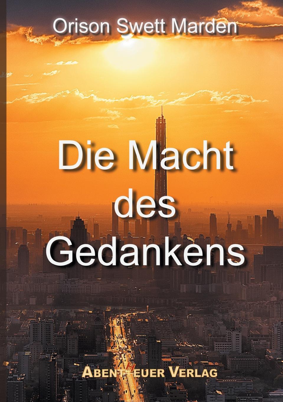 лучшая цена Orison Swett Marden Die Macht des Gedankens