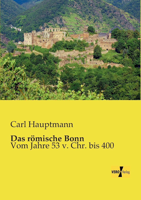 Carl Hauptmann Das Romische Bonn carl hauptmann einhart der lachler