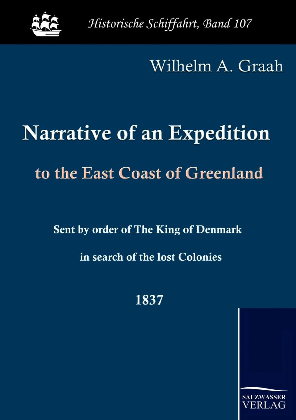 W. A. Graah Narrative of an Expedition to the East Coast of Greenland the lost king