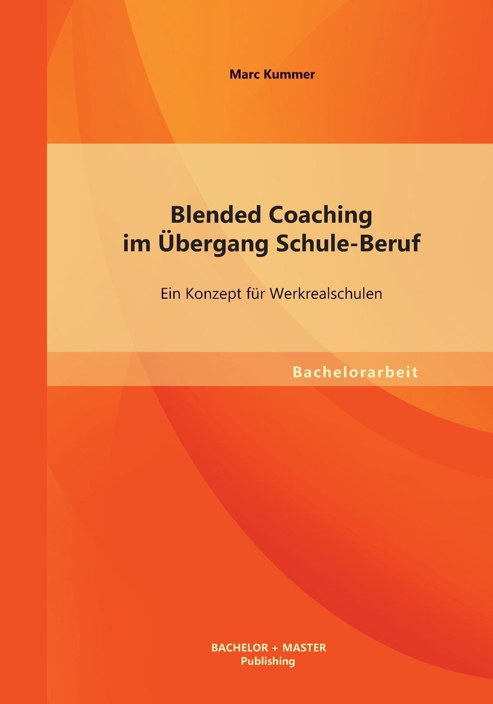 Marc Kummer Blended Coaching Im Ubergang Schule-Beruf. Ein Konzept Fur Werkrealschulen stefanie seebacher freude an der schule eine empirische untersuchung der schultypen neue mittelschule und waldorfschule