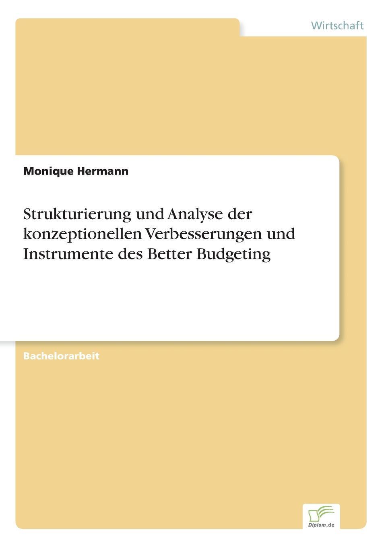 Monique Hermann Strukturierung und Analyse der konzeptionellen Verbesserungen und Instrumente des Better Budgeting jörg menke beyond budgeting eine alternative zur klassischen budgetierung