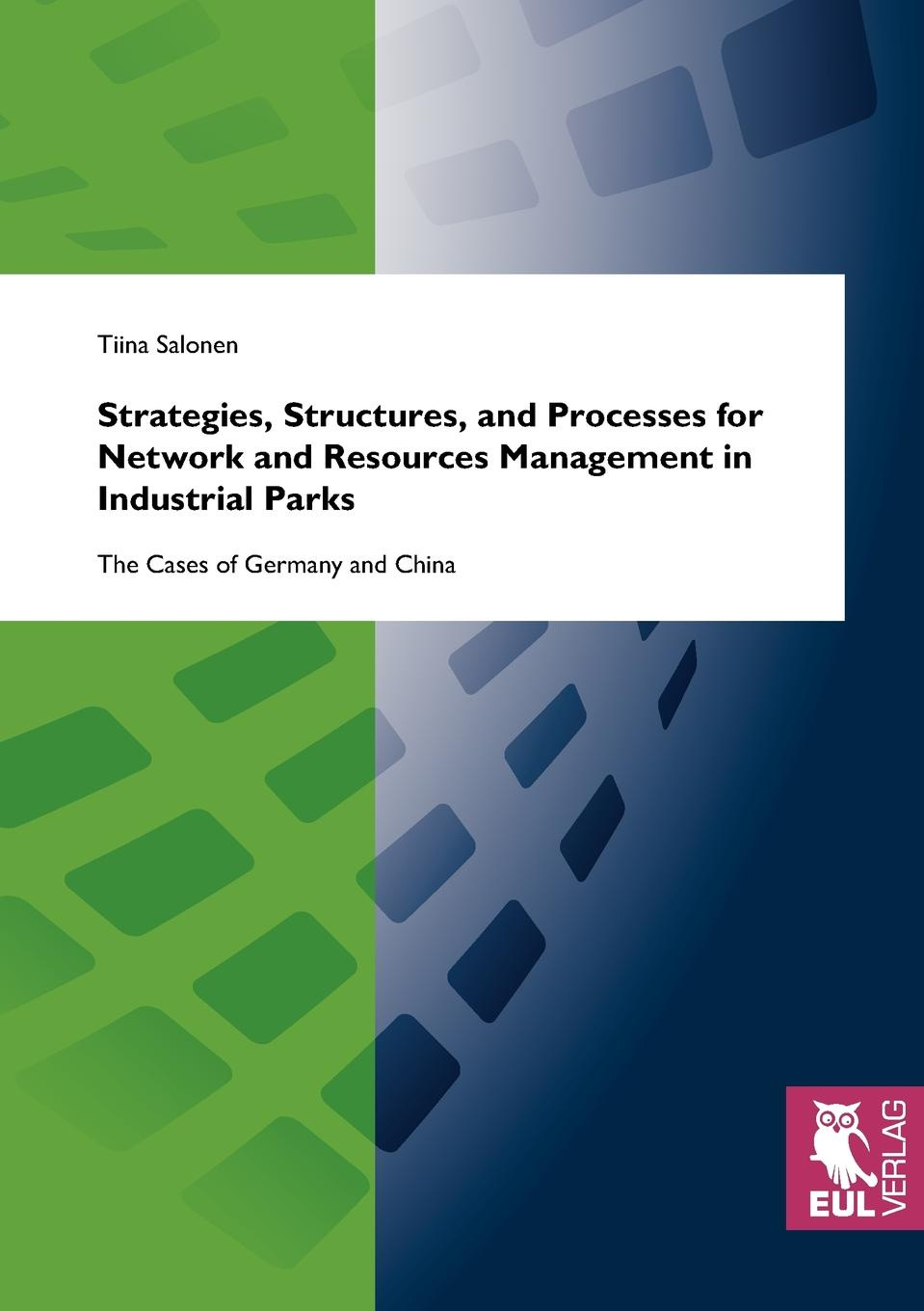 Tiina Salonen Strategies, Structures, and Processes for Network and Resources Management in Industrial Parks parks and people