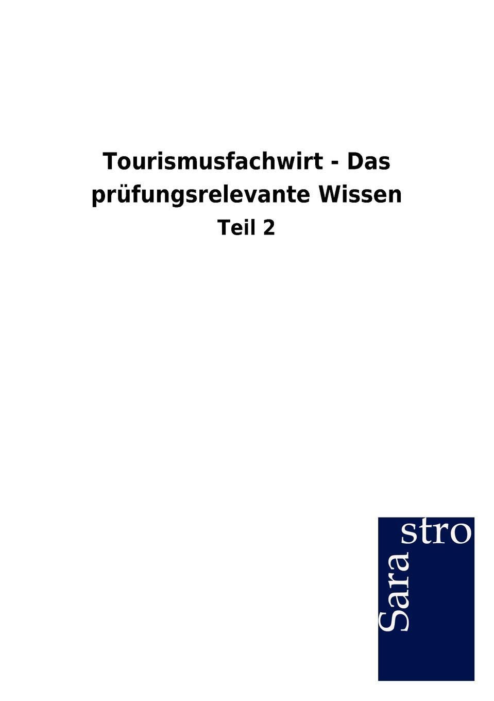 Thomas Padberg Tourismusfachwirt - Das prufungsrelevante Wissen kommunikation in tourismus lehrerhandbuch
