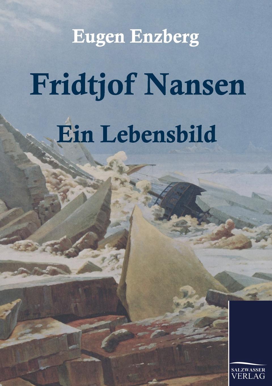 Eugen Enzberg Fridtjof Nansen fridtjof nansen auf schneeschuhen durch gronland