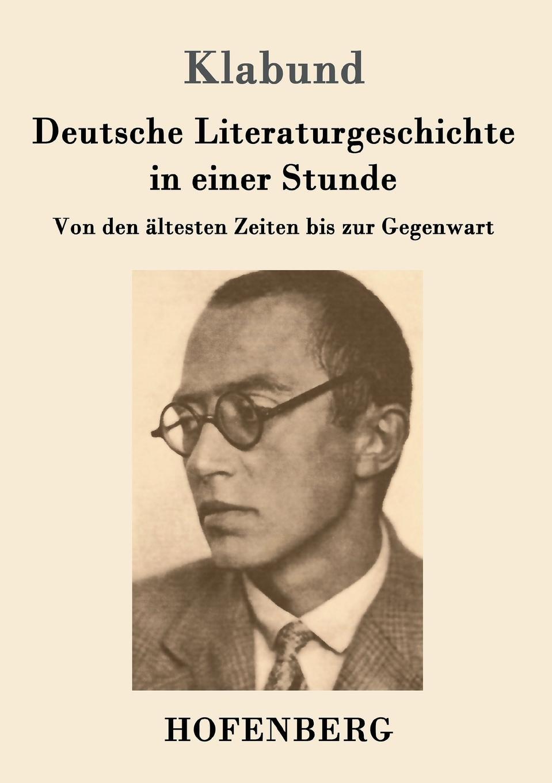 Klabund Deutsche Literaturgeschichte in einer Stunde gottlob heinrich friedrich scholl deutsche literaturgeschichte in biographien und proben aus allon 1