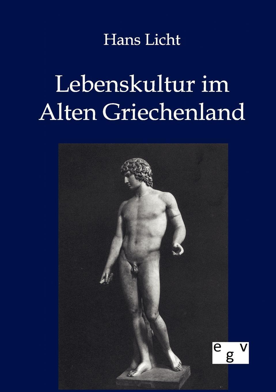 Hans Licht Lebenskultur im Alten Griechenland wilhelm spiegelberg die novelle im alten agypten