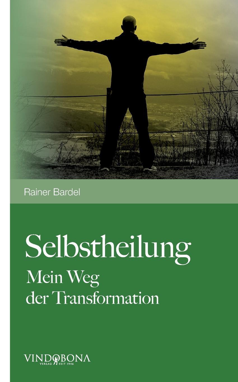 Rainer Bardel Selbstheilung marco reiferth selbstheilung als schlussel zum lebensgluck