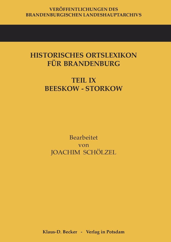 Joachim Schölzel Historisches Ortslexikon fur Brandenburg, Teil IX, Beeskow-Storkow недорого