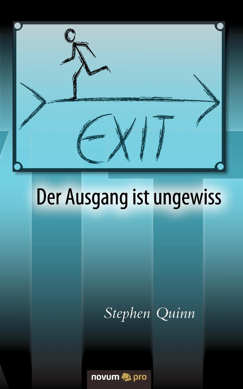 Stephen Quinn Exit - Der Ausgang ist ungewiss games [a1] wir packen unseren koffer