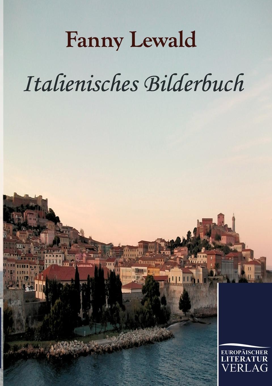 Fanny Lewald Italienisches Bilderbuch j m bach auf la t uns den herren loben