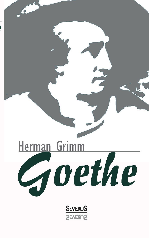 Herman Grimm Goethe. Eine Biographie niels grimm verbraucherfreundliche tendenzen im produkthaftungsrecht